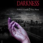 Special Excerpt from A Touch of Darkness by Yelena Casale & Tina Moss